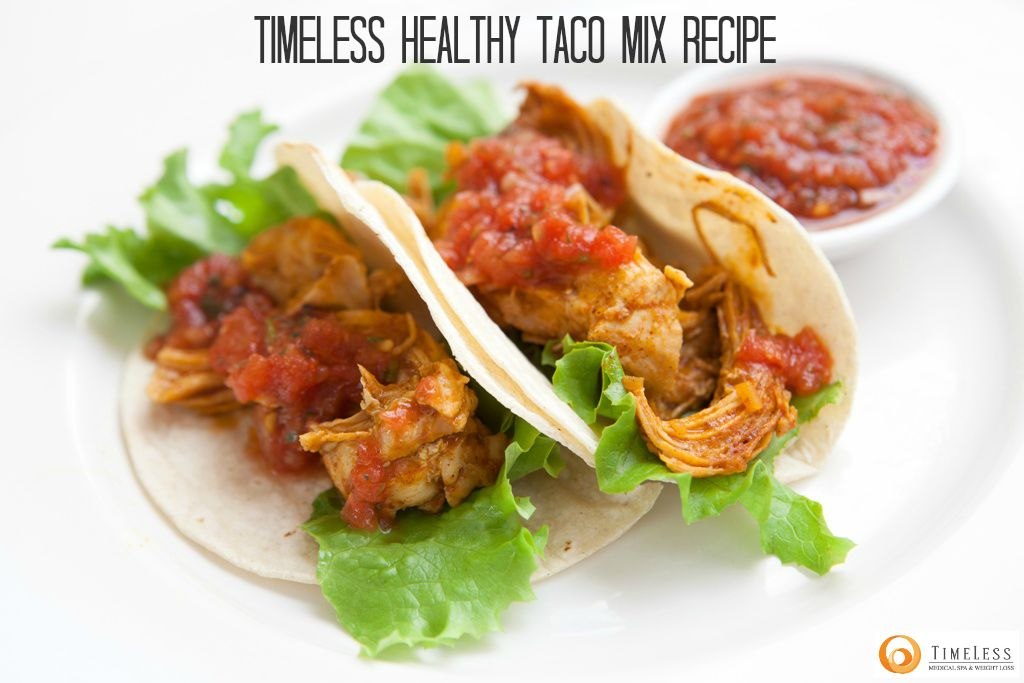 TimeLess Medical Weight Loss Healthy Taco Mix Recipe | high protein | low calorie | delicious!