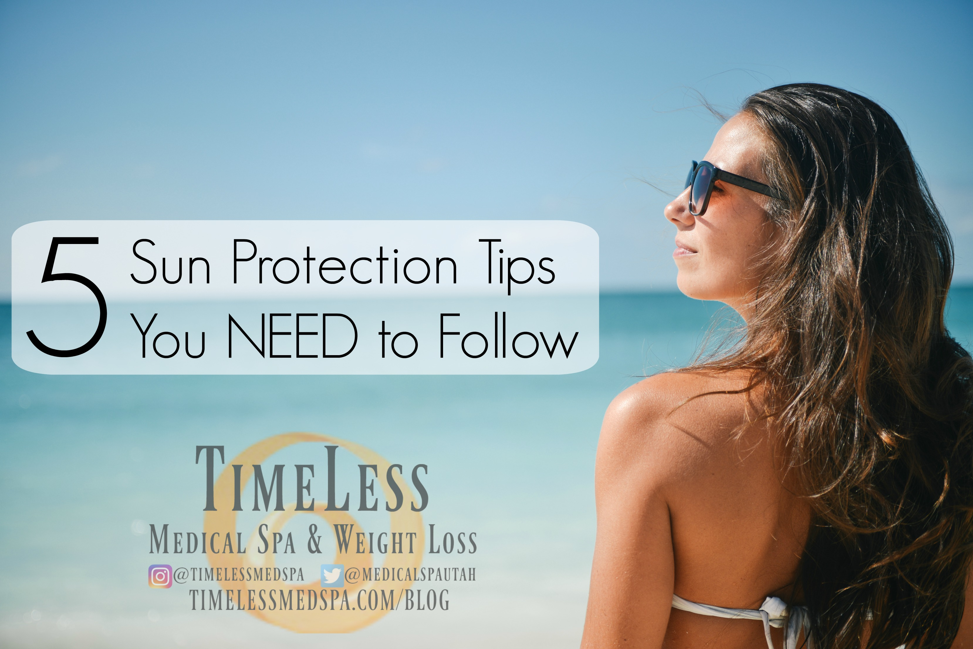5 Sun Protection Tips You NEED to Follow // TimeLess Medical Spa // Skin Cancer Awareness