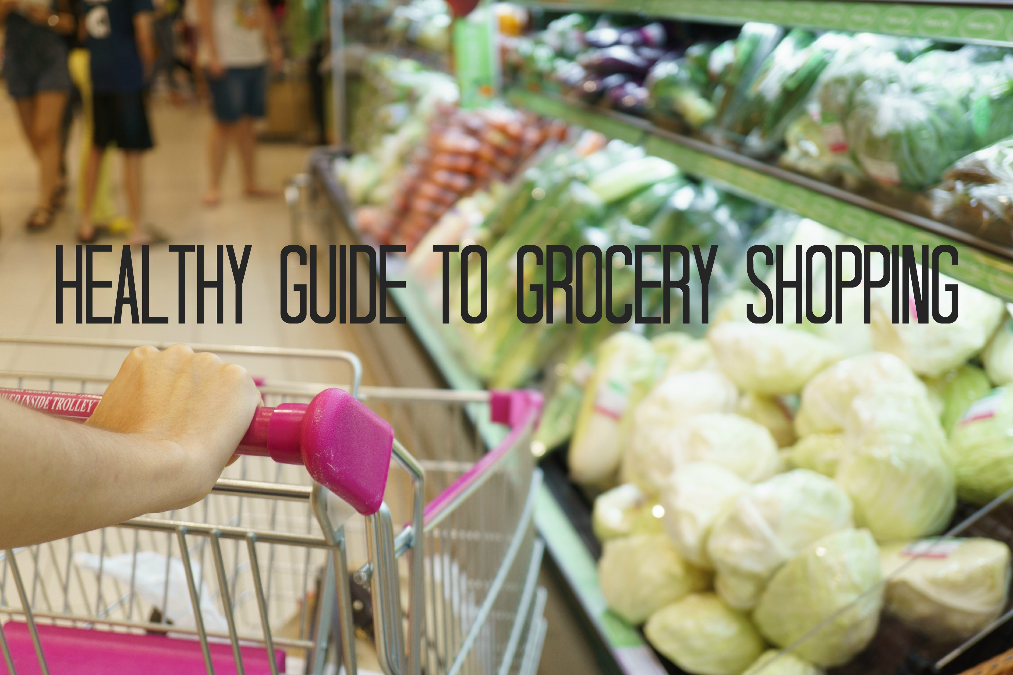 Healthy Guide to Grocery Shopping