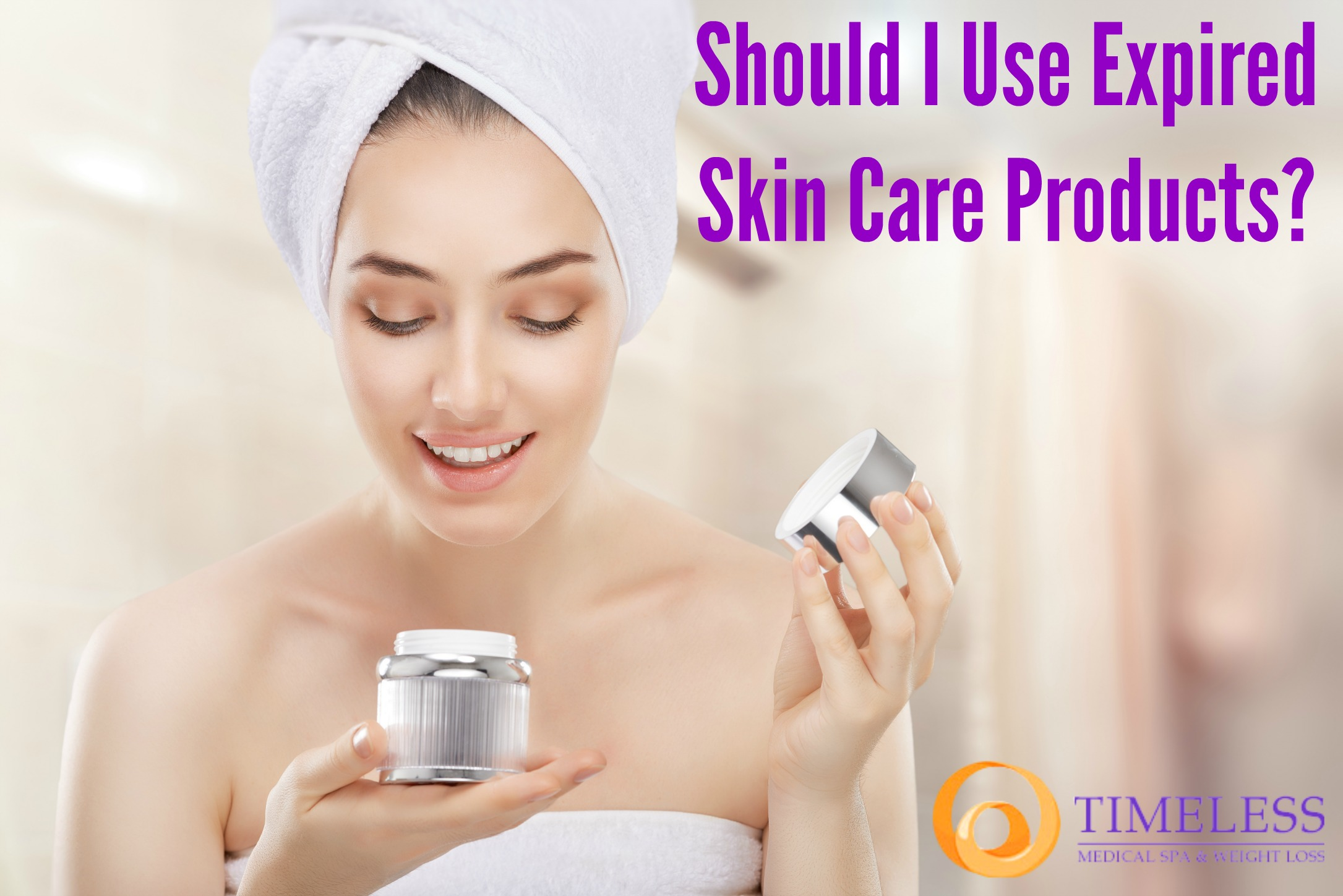 Should I Use Expired Skin Care Products? | Skin Care and Beauty Blog | TimeLess Medical Spa Ogden, UT