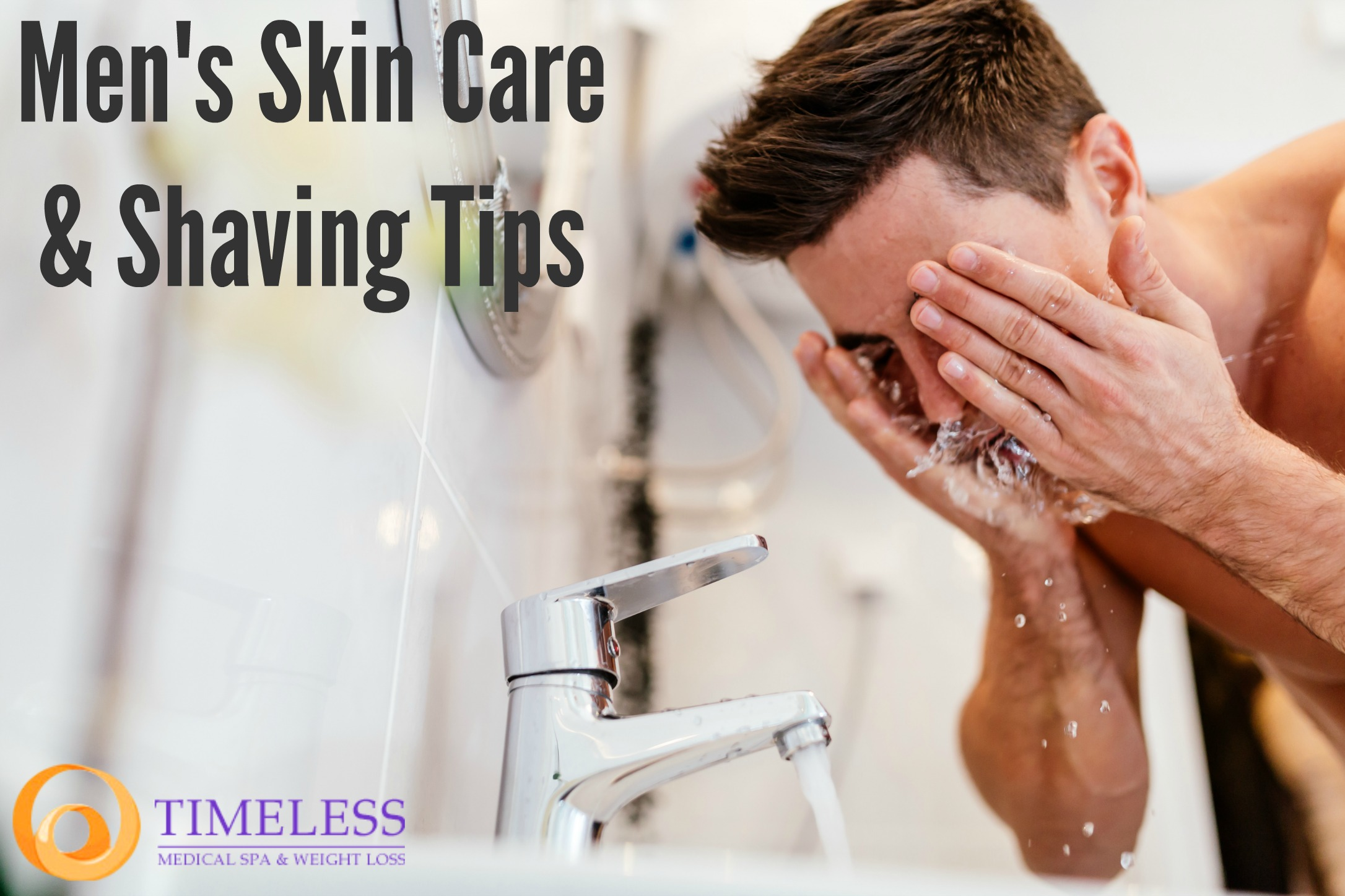 Men's skin care regimen and shaving tips | TimeLess Medical Spa Skin Care Blog | Ogden, UT