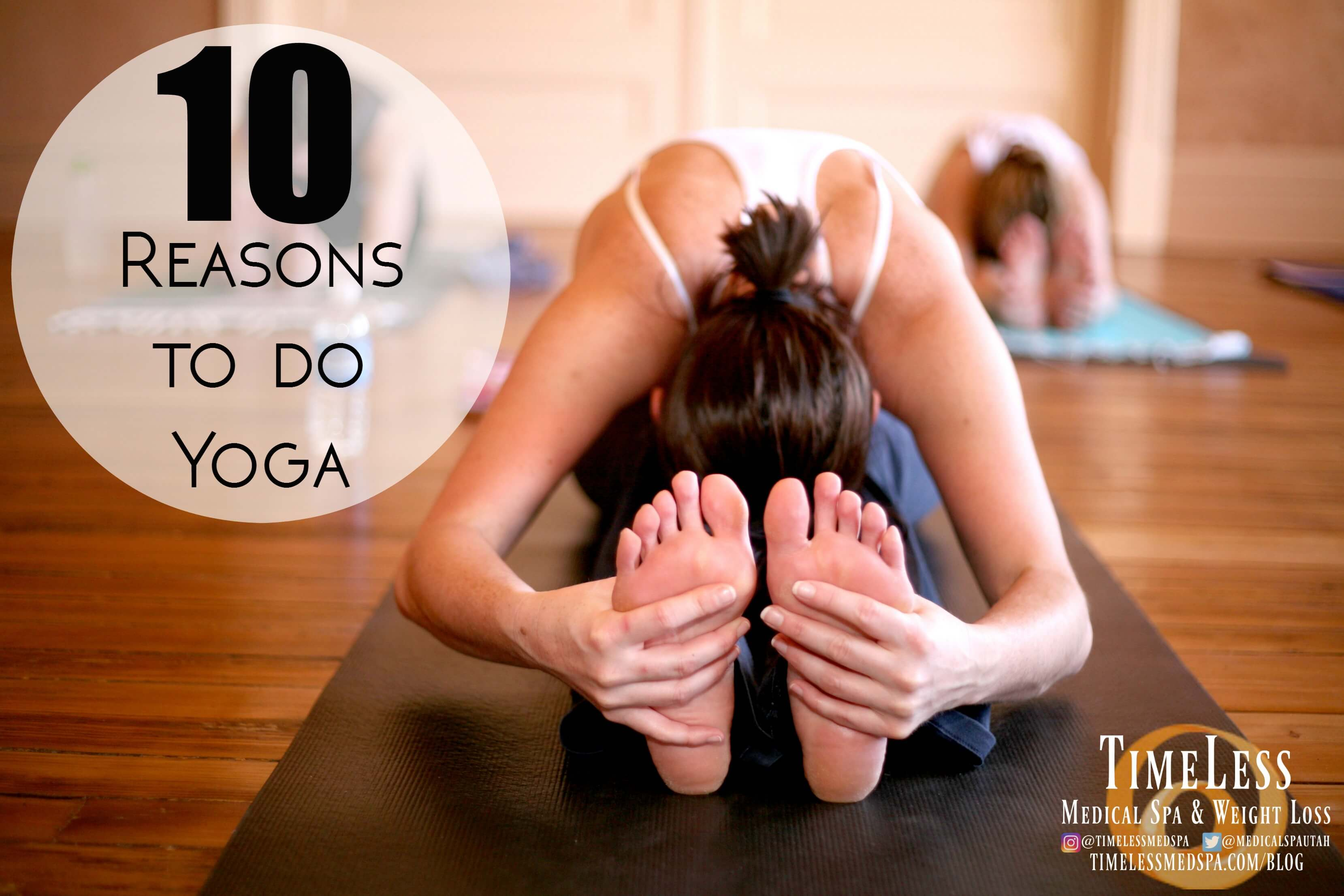 10 reasons to do yoga // TimeLess Yoga Studio in Ogden, Utah // Health blog, benefits of yoga